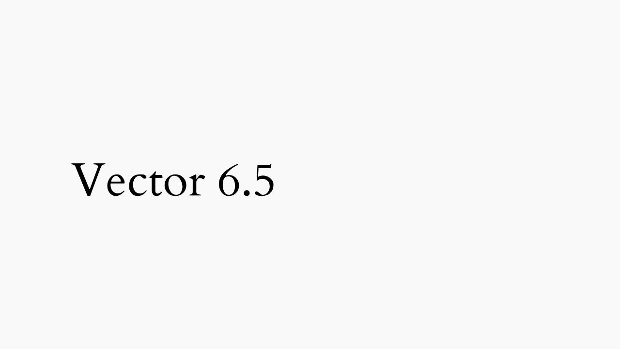 Vector 6.5